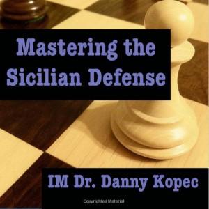 Mastering the Sicilian Defense - Danny Kopec (Paperback)
